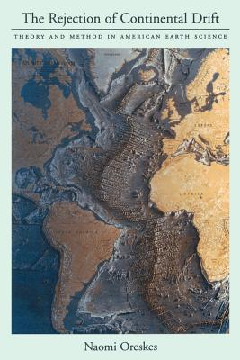 The Rejection of Continental Drift - Oreskes, Naomi