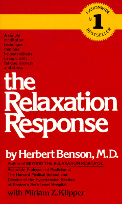 The Relaxation Response - Benson, Herbert, M.D., and Klipper, Miriam Z