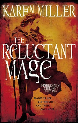 The Reluctant Mage - Miller, Karen