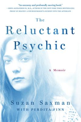 The Reluctant Psychic: A Memoir - Saxman, Suzan