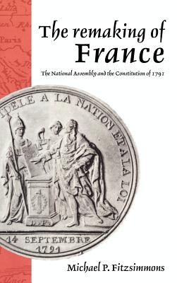 The Remaking of France - Fitzsimmons, Michael P