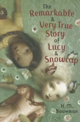 The Remarkable & Very True Story of Lucy & Snowcap - Bouwman, H M
