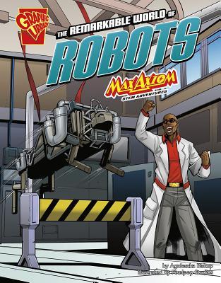 The Remarkable World of Robots: Max Axiom Stem Adventures - Biskup, Agnieszka