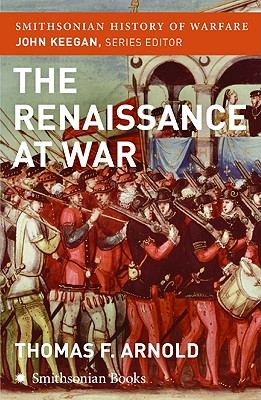 The Renaissance at War - Arnold, Thomas