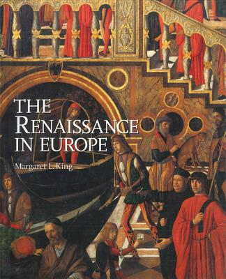 The Renaissance in Europe - King, Margaret L.
