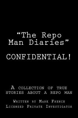 """""""The Repo Man Diaries"""" - French, Mark"""