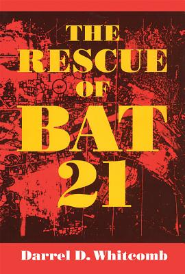 The Rescue of Bat 21 - Whitcomb, Darrel D