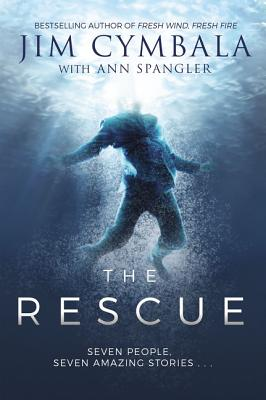 The Rescue: Seven People, Seven Amazing Stories... - Cymbala, Jim, and Spangler, Ann