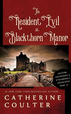 The Resident Evil at Blackthorn Manor - Coulter, Catherine