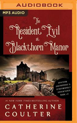 The Resident Evil at Blackthorn Manor - Coulter, Catherine, and Flosnik (Read by)