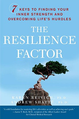 The Resilience Factor: 7 Keys to Finding Your Inner Strength and Overcoming Life's Hurdles - Reivich, Karen, and Shatte, Andrew, PH.D.