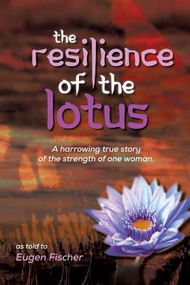 The Resilience of the Lotus - Fischer, Eugen
