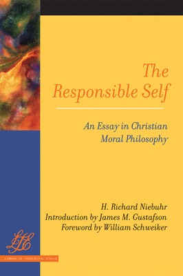 The Responsible Self: An Essay in Christian Moral Philosophy - Niebuhr, H Richard