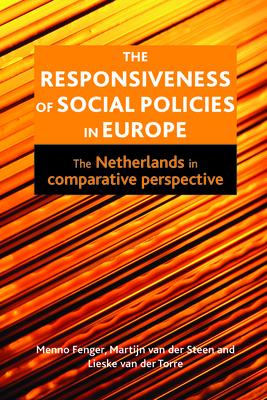 The responsiveness of social policies in Europe: The Netherlands in comparative perspective - Fenger, Menno, and Van der Steen, Martijn, and Van der Torre, Lieske