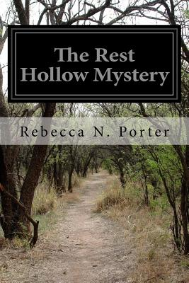 The Rest Hollow Mystery - Porter, Rebecca N