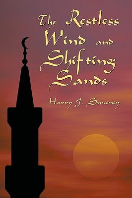 The Restless Wind and Shifting Sands - Harry J Sweeney, J Sweeney