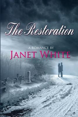 The Restoration - Rucinski, Haleigh (Editor), and White, Janet