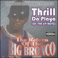 The Return of the Big Bronco - Thrill da Playa
