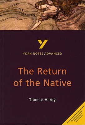 The Return of the Native: York Notes Advanced - Simpson, Kathryn