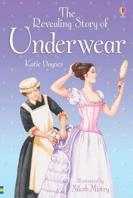 The Revealing Story of Underwear - Daynes, Katie