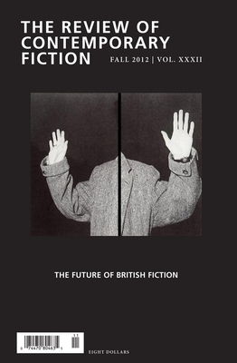 The Review of Contemporary Fiction, Volume XXXII, No. 3: The Future of British Fiction - O'Brien, John (Editor), and Malin, Irving (Editor), and Waugh, Patricia (Editor)