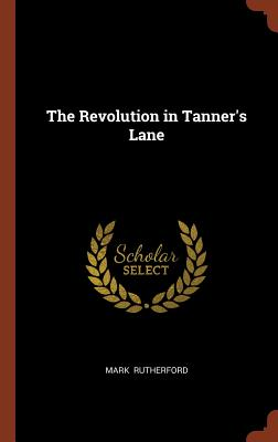 The Revolution in Tanner's Lane - Rutherford, Mark