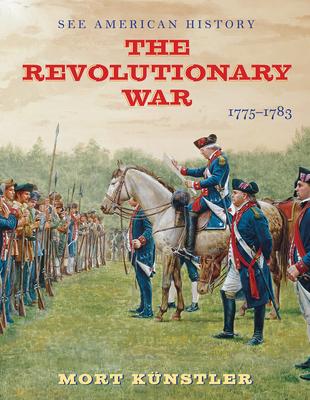 The Revolutionary War: 1775-1783 - Axelrod, Alan, PH.D.