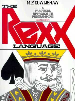 The REXX Language: A Practical Approach to Programing - Cowlishaw, Michail
