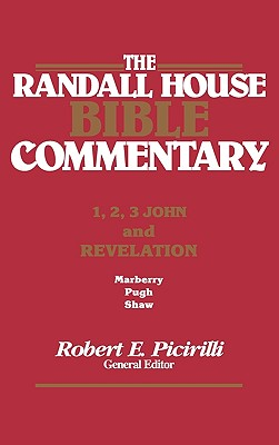 The Rh Bible Commentary for 1, 2, 3, John and Revelation - Marberry, Thomas, and Pugh, Gwyn, and Shaw, Craig