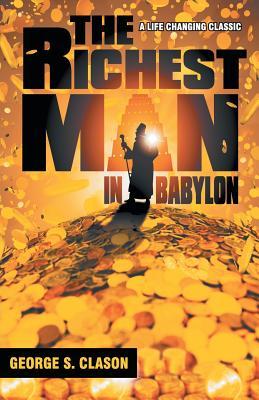 The Richest Man in Babylon - Clason, George S.