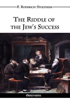 The Riddle of the Jew's Success - Roderich-Stoltheim, F