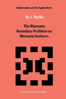 The Riemann Boundary Problem on Riemann Surfaces - Rodin, Y