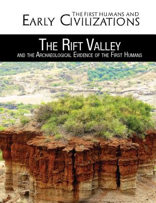 The Rift Valley and the Archaeological Evidence of the First Humans - Heitkamp, Kristina Lyn