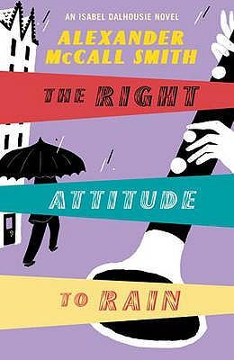 The Right Attitude To Rain - Smith, Alexander McCall