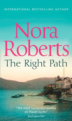 The Right Path - Roberts, Nora