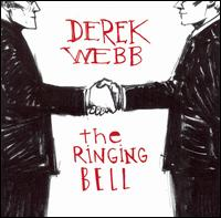 The Ringing Bell - Derek Webb