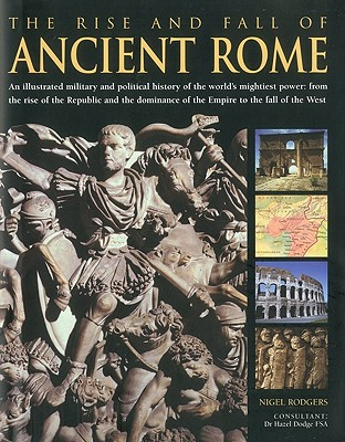 The Rise and Fall of Ancient Rome - Rodgers, Nigel