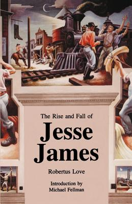 The Rise and Fall of Jesse James - Love, Robertus (Editor)