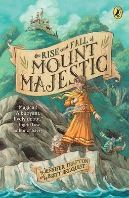 The Rise and Fall of Mount Majestic - Trafton, Jennifer