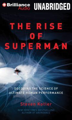 The Rise of Superman: Decoding the Science of Ultimate Human Performance - Cummings, Jeff (Read by)