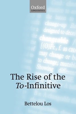 The Rise of the To-Infinitive - Los, Bettelou
