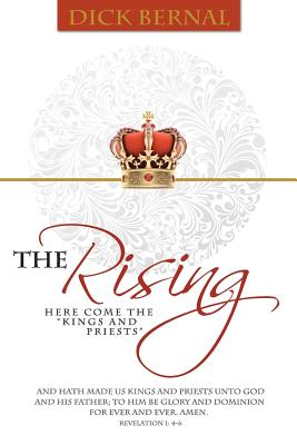 The Rising: (Here Come the Kings and Priests) - Bernal, Dick