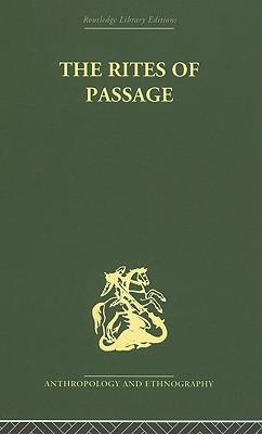 The Rites of Passage - Van Gennep, Arnold