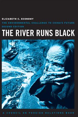 The River Runs Black: The Environmental Challenge to China's Future - Economy, Elizabeth C