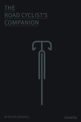 The Road Cyclist's Companion - Drinkell, Peter