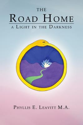 The Road Home: : A Light in the Darkness - Leavitt M a, Phyllis E