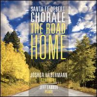The Road Home - David Farwig (vocals); Estelí Gomez (vocals); Jeff Lankov (piano); Kathlene Ritch (vocals); Keely Rhodes (vocals);...