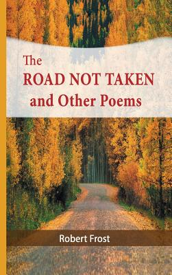 The Road Not Taken and Other Poems - Frost, Robert