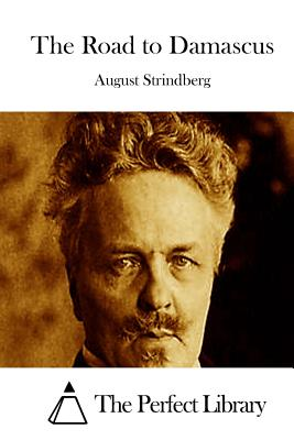 The Road to Damascus - Strindberg, August, and The Perfect Library (Editor)