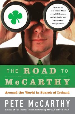 The Road to McCarthy: Around the World in Search of Ireland - McCarthy, Pete